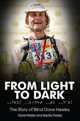 From Light to Dark: The Story of Blind Dave Heeley,Dave Heeley, Sophie Parkes-Ni