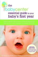 The BabyCenter Essential Guide to Your Baby's First Year: Expert Advice and Mo..