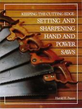 Keeping the Cutting Edge : Setting and Sharpening Hand and Power Saws by Harold H. Payson (1991, Paperback)