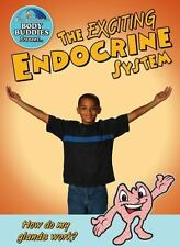 The Exciting Endocrine System: How Do My Glands Work? (Slim Goodbody's-ExLibrary