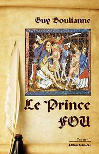 Le-Prince-Fou-tome-1-par-Guy-Boulianne