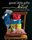 Great Little Gifts to Knit: 30 Quick and Colorful Patterns by Jean Moss (Paperback, 2013)