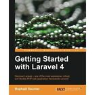 Getting Started with Laravel 4 by Raphael Saunier (Paperback, 2014)