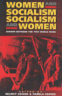 Women and Socialism - Socialism and Women: Europe Between the Two World Wars by Berghahn Books, Incorporated (Paperback, 1999)
