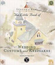 THE LITTLE BOOK OF WEDDING CUSTOMS & KEEPSAKES SEASONS BAY DEPARTMENT 56 BRIDE