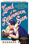 Land of the Afternoon Sun by Barbara Wood (Paperback / softback, 2016)