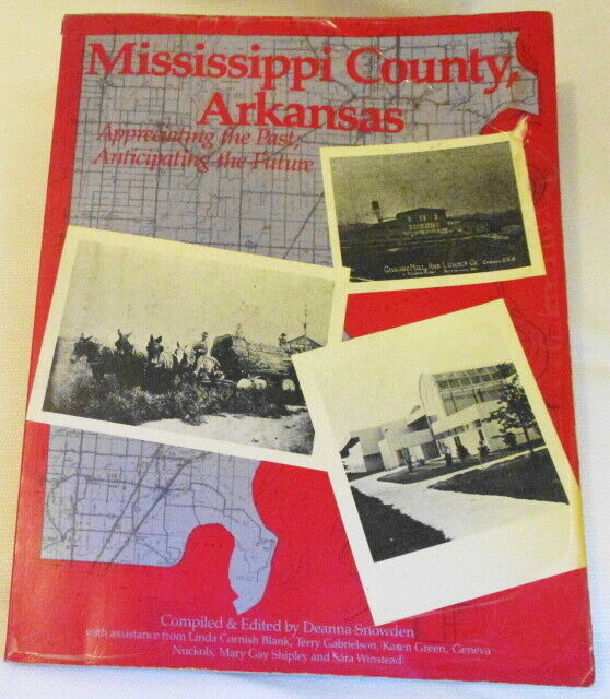 Mississippi County, Arkansas Appreciating the Past; Anticipating the... (#2288)