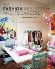 The Fashion Industry and its Careers: An Introduction by Michele M. Granger (Paperback, 2015)