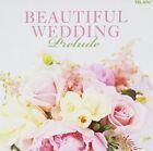 Beautiful Wedding: Prelude (CD, May-2008, Telarc Distribution)