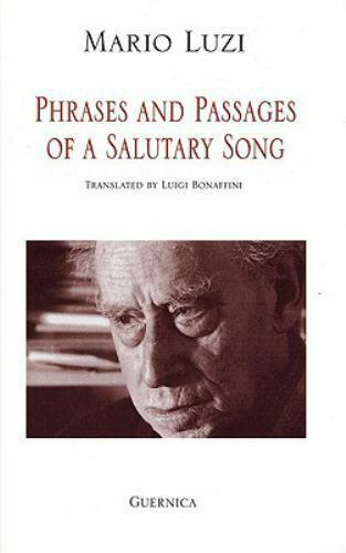 Phrases and Passages of a Salutary Song (Essential Poets Series 84), Luzi, Mario