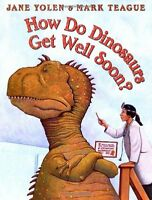 How Do Dinosaurs Get Well Soon? (pb) Jane Yolen & Mark Teague
