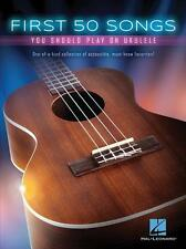 Hal Leonard - First 50 Songs You Should Play on Ukulele Songbook 149250