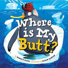 Where is My Butt? by Donald Budge (Hardback, 2016)