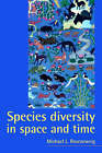 Species Diversity in Space and Time by Michael L. Rosenzweig (Paperback, 1995)