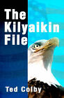 The Kilyaikin File by Ted Colby (Paperback / softback, 2000)