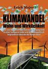 Klimawandel - Wahn und Wirklichkeit von Erich Majer (2014, Taschenbuch)
