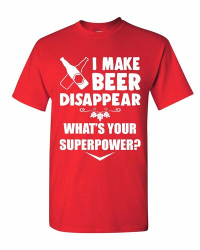 I Make Beer Disappear T-Shirt Funny Drinking Superpower Booze Mens Tee Shirt