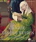Masters: Van Der Weyden (LCT) by Stephan Kamperdick (Hardback, 2013)