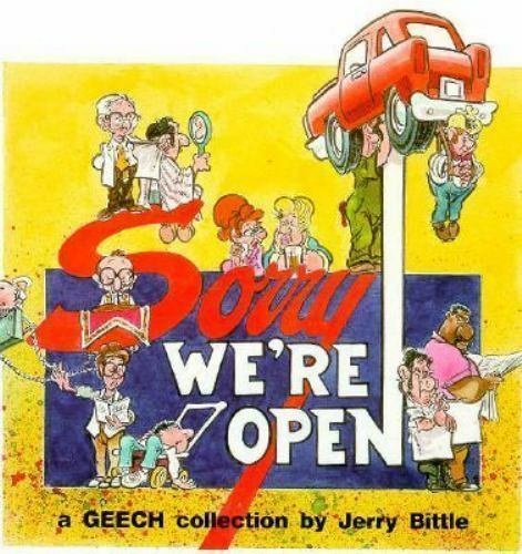 Sorry We're Open: A Collection of Geech Cartoons by Bittle, Jerry