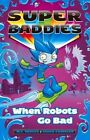 When Robots Go Bad by Meredith Badger (Paperback, 2013)