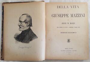JESSIE MARIO DELLA VITA DI GIUSEPPE MAZZINI INCISIONI BARBERIS MANTEGAZZA 1891