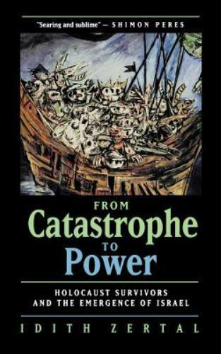1 of 1 - From Catastrophe to Power: The Holocaust Survivors and the Emergence of Israel
