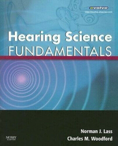 Hearing Science Fundamentals by Norman J. Lass.