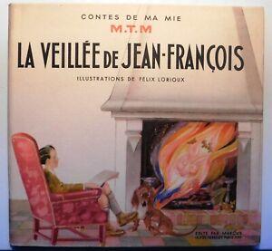 Jean A. MERCIER. La veillée de Jean-François. Illustrations LORIOUX. Marcus 1947