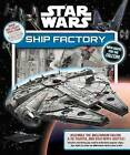 Star Wars: Ship Factory by Daniel Wallace (Hardback, 2016)