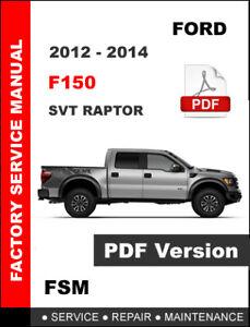 FORD 2012 2013 2014 F150 SVT RAPTOR FACTORY SERVICE REPAIR ...