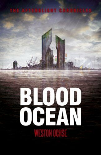 Blood Ocean (Afterblight Chronicles) by Weston Ochse Book The Cheap Fast Free