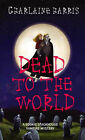 Dead To The World: A Sookie Stackhouse Vampire Mystery by Charlaine Harris (Paperback, 2005)