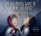 Do You Really Want to Walk in the Dark?: A Book about Light by Daniel D Maurer (Hardback, 2016)