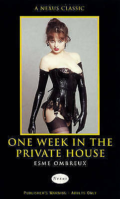 One Week In The Private House (A Nexus classic), Ombreux, Esme, New Book