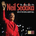 The Show Goes On: Live at the Royal Albert Hall by Neil Sedaka (CD, Jul-2012, Eagle)