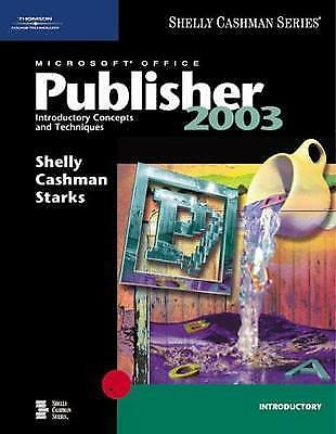 Microsoft Office Publisher 2003: Introductory Concepts and Techniques (Shelly C