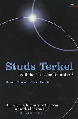 Will the Circle be Unbroken?: Reflections on Death and Dignity-ExLibrary