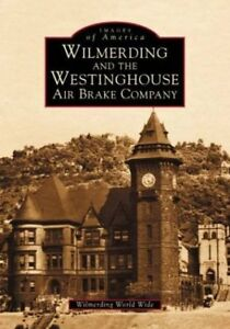 Images-of-America-Wilmerding-and-the-Westinghouse-Air-Brake-Company-by