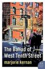 The Ballad of West Tenth Street: How a Scientist and a Parrot Discovered a Hidden World of Animal Intelligence--And Formed a Deep Bond in the Process by Marjorie Kernan (Paperback / softback, 2009)