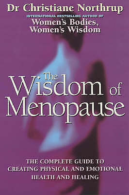 """""""AS NEW"""" Northrup, Christiane, The Wisdom Of Menopause: The complete guide to ph"""