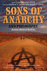 Sons of Anarchy and Philosophy: Brains Before Bullets by John Wiley & Sons Inc (Paperback, 2013)