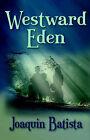 Westward Eden by Joaquin Batista (Paperback, 2003)