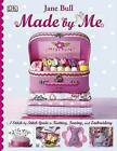 Made by Me by Jane Bull (Hardback, 2009)