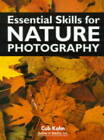 Essential Skills for Nature Photography by Cub Kahn (Paperback, 1999)