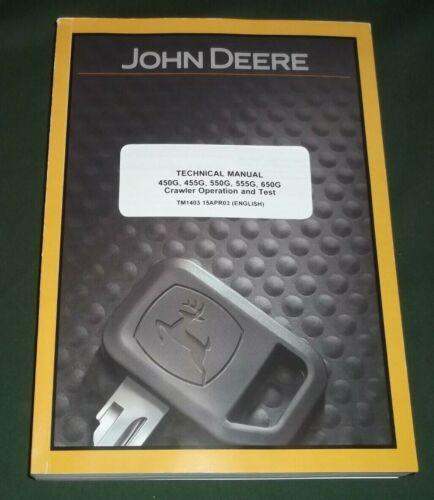 JOHN DEERE 450G 455G 550G 555G 655G TECHNICAL SERVICE SHOP OP TEST MANUAL TM1403