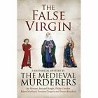 The False Virgin by The Medieval Murderers (Paperback, 2014)