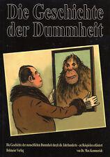 DIE GESCHICHTE DER DUMMHEIT - Max Kemmerich BUCH - NEU