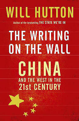 """""""AS NEW"""" The Writing On The Wall: China And The West In The 21St Century, Hutton"""