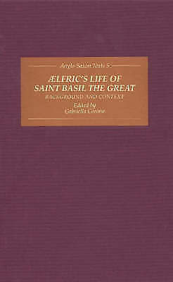 Aelfric's Life of Saint Basil the Great: Background and Context by Boydell &...