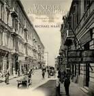 Vintage Alexandria: Photographs of the City, 1860-1960 by Michael Haag (Hardback, 2008)